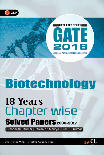 Gate Biotechnology (18 Years Chapter wise Solved Papers) 2018