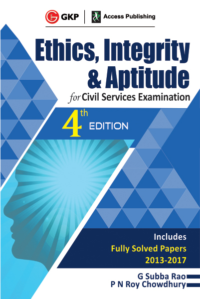 Ethics, Integrity and Aptitude (4th Edition)